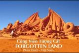 Khám phá những điều thú vị chỉ có ở công viên tượng cát Forgotten Land Phan Thiết